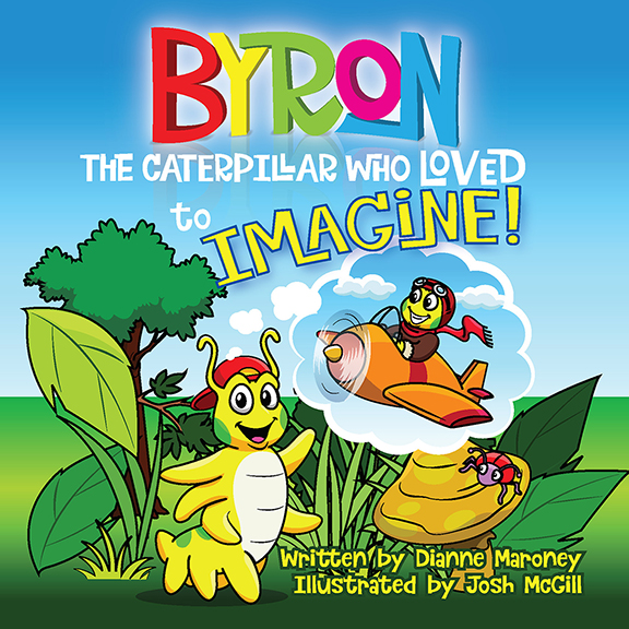 Byron - The Caterpillar Who Loved to Imagine!