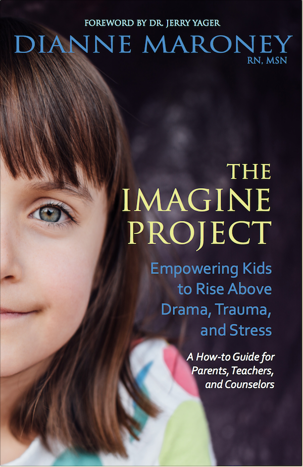 JUST RELEASED! The Imagine Project - Empowering Kids to Rise Above Drama, Trauma, and Stress